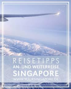 Singapore Reisetipps An- und Weiterreise © B&N Tourismus