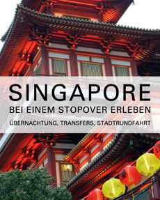 Hotels, Stopover, Kombireisen Singapore © B&N Tourismus