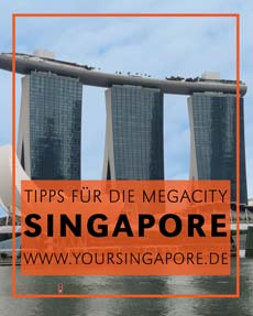 Alles Wissenswerte rund um Singapore: www.yoursingapore.de © B&N Tourismus